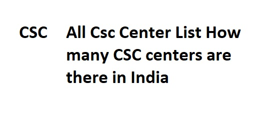 All Csc Center List How many CSC centers are there in India