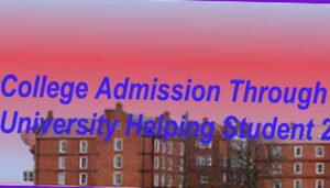 College Admission Through CSC University Helping Student 2021
