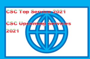 CSC New Service List Upcoming Services Update Portal 2021